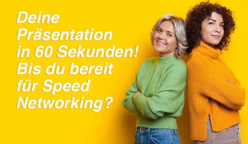 Speed Networking – Deine Präsentation in 60 Sekunden!